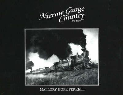Narrow Gauge Country, 1870-1970 (Hardback)