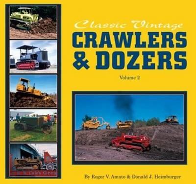 Classic Vintage Crawlers & Dozers Volume 2***** (Hardback)