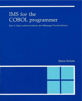 IMS for the Cobol Programmer: Data Communications and Message Format Service Pt.2 (Book)
