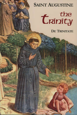 The Trinity - The Works of Saint Augustine, a Translation for the 21st Century: Part 1 - Books v. 5 (Paperback)