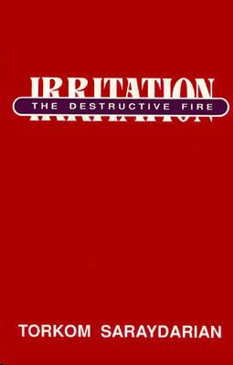 Irritation, the Destructive Fire (Paperback)