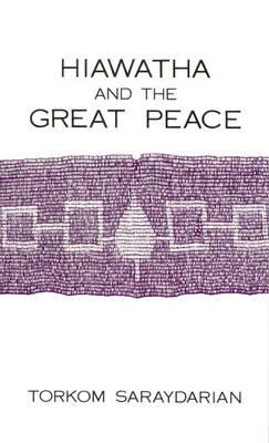 Hiawatha and the Great Peace (Hardback)