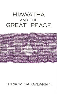 Hiawatha and the Great Peace (Paperback)
