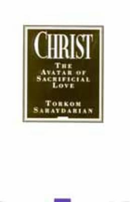 Christ: The Avatar of Sacrificial Love (Paperback)