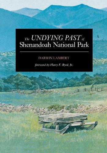 The Undying Past of Shenandoah National Park (Paperback)