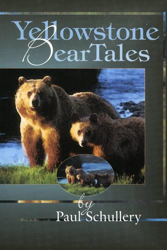 Yellowstone Bear Tales (Paperback)