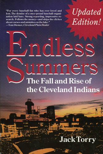 Endless Summers: The Fall and Rise of the Cleveland Indians (Paperback)