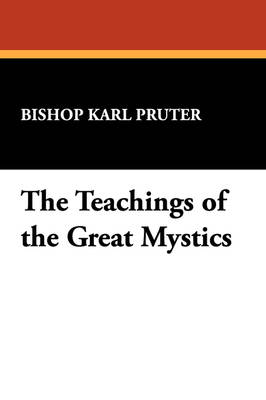 The Teachings of the Great Mystics (Paperback)