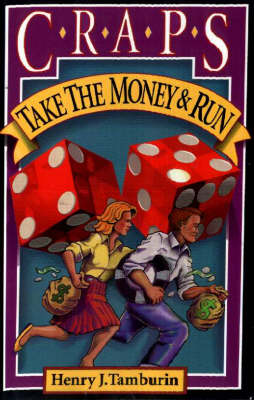 Craps: Take the Money and Run (Hardback)
