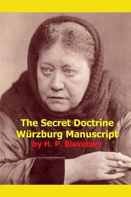 The Secret Doctrine Wurzburg Manuscript (Paperback)