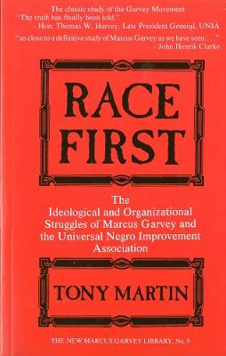 Race First: The Ideological and Organisational Struggles of Marcus Garvey and the Universal Negro Improvement Association (Paperback)
