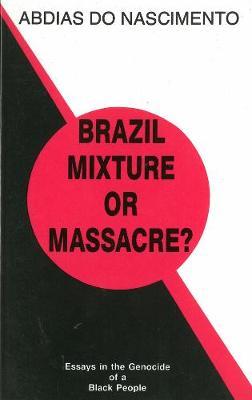 Brazil: Mixture Or Massacre? (Paperback)