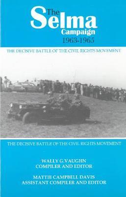The Selma Campaign: The Decisive Battle of the Civil Rights Movement (Paperback)