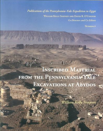 Inscribed Material from the Pennsylvania-Yale Excavations at Abydos - Yale Egyptological Studies (Hardback)