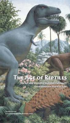 The Age of Reptiles - The Art and Science of Rudolph Zallinger's Great Dinosaur Mural at Yale (Paperback)