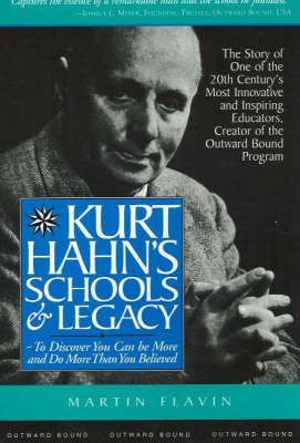 Kurt Hahn's Schools and Legacy: To Discover You Can be More and Do More Than You Believed (Paperback)