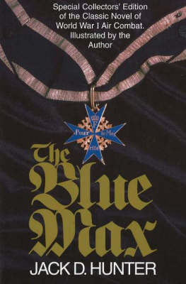 Blue Max: Special Collector's Edition of the Classic Novel of World War I Air Combat: Special Collector's Edition of the Classic Novel of World War I Air Combat (Paperback)