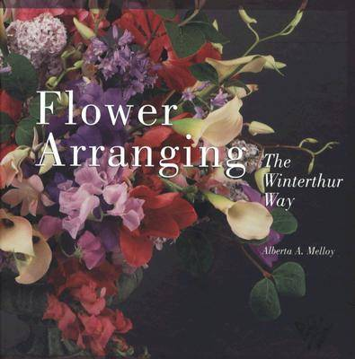 Flower Arranging the Winterthur Way (Hardback)
