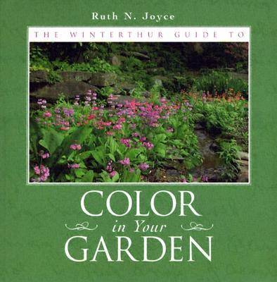 The Winterthur Guide to Color in Your Garden: Plant Combinations and Practical Advice from the Winterthur Garden (Paperback)