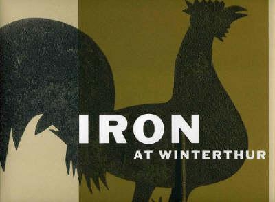Iron at Winterthur (Hardback)