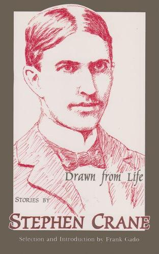 Drawn from Life: Stories by Stephen Crane - Union College Press (Paperback)