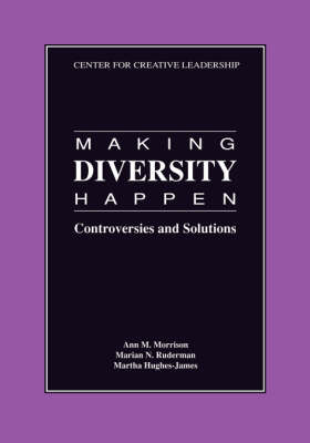 Making Diversity Happen: Controversies and Solutions - Report / CCL 320 (Paperback)