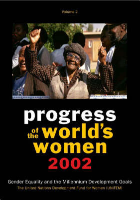 Progress of the World's Women 2002: Gender Equality and the Millennium Development Goals (Paperback)