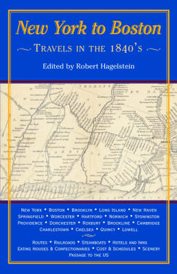 New York to Boston; Travels in the 1840's (Paperback)