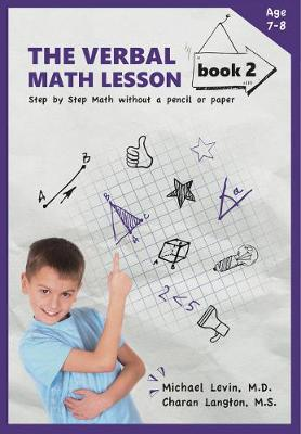 The Verbal Math Lesson Book 2: Step-by-Step Math Without Pencil or Paper (Paperback)