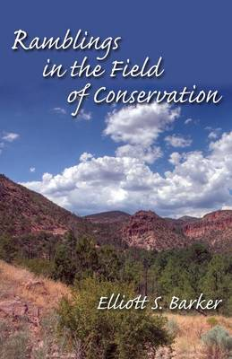 Ramblings in the Field of Conservation (Paperback)