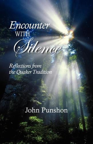 Encounter with Silence: Reflections from the Quaker Tradition (Paperback)