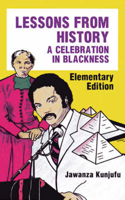 Lessons from History, Elementary Edition: A Celebration in Blackness (Paperback)