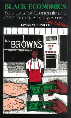 Black Economics: Solutions for Economic and Community Empowerment (Paperback)
