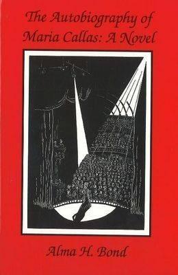 Autobiography of Maria Callas: A Novel (Paperback)