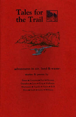 Tales for the Trail: Adventures in Air, Land & Water (Paperback)