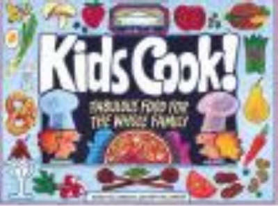 Kids Cook!: Fabulous Food for the Whole Family - Kids Can! S. (Paperback)