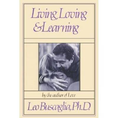 Living, Loving and Learning (Hardback)