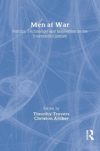 Men at War: Politics, Technology, and Innovation in the Twentieth Century (Hardback)