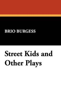 Street Kids and Other Plays (Hardback)