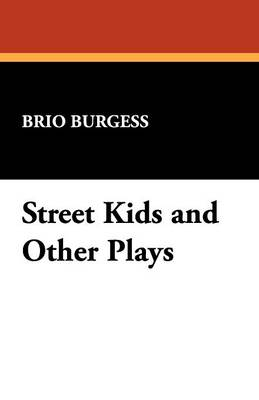 Street Kids and Other Plays (Paperback)