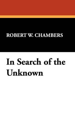 In Search of the Unknown (Paperback)