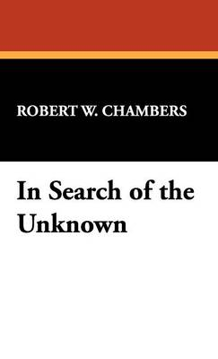 In Search of the Unknown (Hardback)