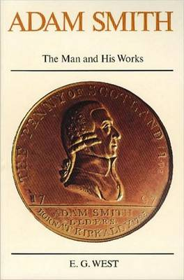 Adam Smith: The Man and His Works (Hardback)