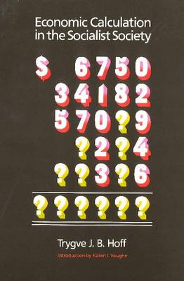 Economic Calculation in the Socialist Society (Paperback)