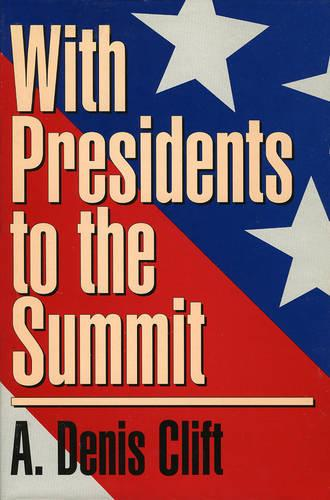 With Presidents to the Summit (Hardback)