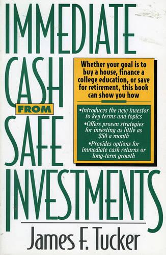 Immediate Cash from Safe Investments (Paperback)