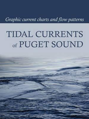 Tidal Currents of Puget Sound (Paperback)