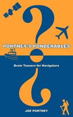 Portney's Ponderables: Brain Teasers for Navigators (Paperback)
