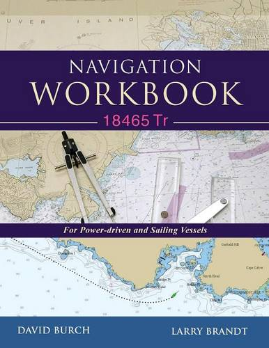 Navigation Workbook 18465 Tr: For Power-Driven and Sailing Vessels (Paperback)
