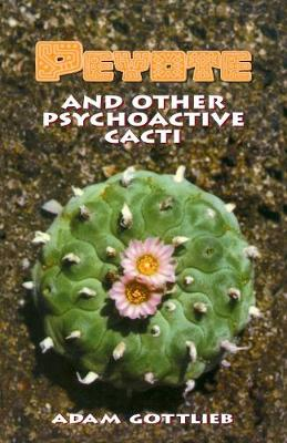 Peyote and Other Psychoactive Cacti (Paperback)